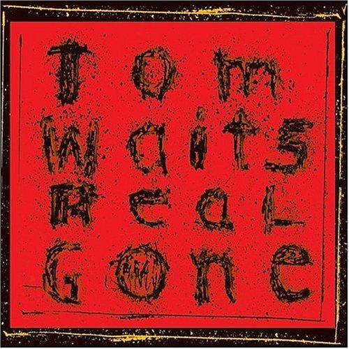 Real Gone: álbum de 2004 mostra que Tom Waits tá muito mais ligado que muito moleque por aí