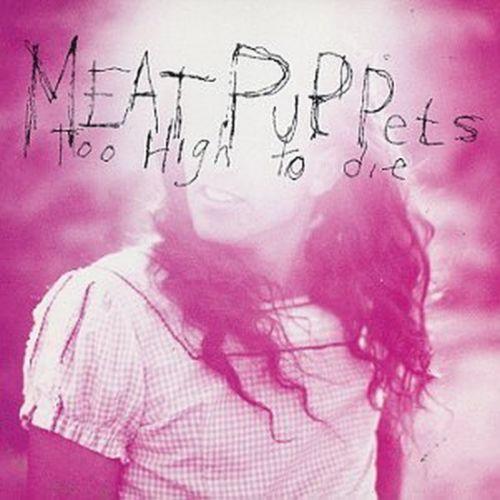 """Too High to Die (1994): até quando penderam pro """"rock de FM"""" os Meat Puppets conseguiram mostrar por que são uma das bandas mais originais da virada dos anos 80 para os 90"""